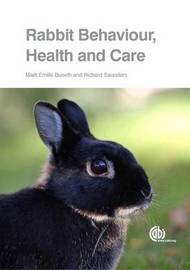 Rabbit Behaviour, Health and Care by Marit Emilie Buseth
