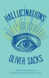 Hallucinations by Oliver W Sacks