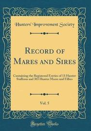 Record of Mares and Sires, Vol. 5 by Hunters' Improvement Society image