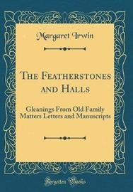 The Featherstones and Halls by Margaret Irwin image
