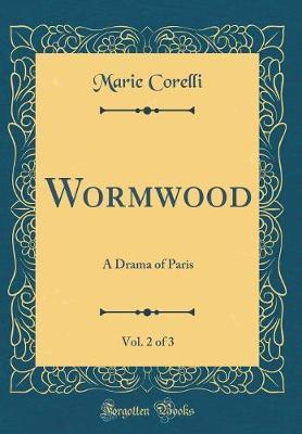 Wormwood, Vol. 2 of 3 by Marie Corelli image