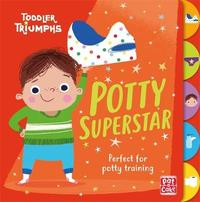 Toddler Triumphs: Potty Superstar by Pat-A-Cake
