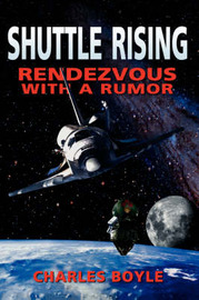 Shuttle Rising by Charles, P Boyle
