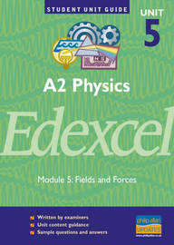Edexcel Physics A2: Unit 5: Fields and Forces by Graham George image