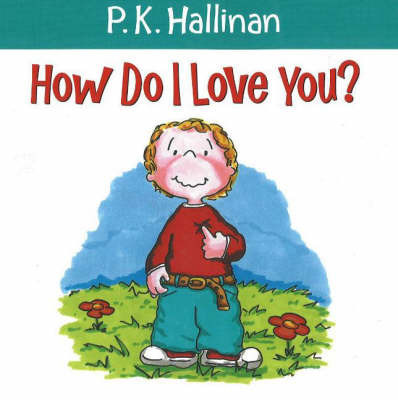 How Do I Love You? by P.K. Hallinan