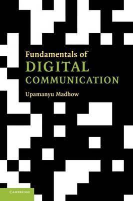 Fundamentals of Digital Communication by Upamanyu Madhow image