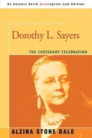 Dorothy L. Sayers: The Centenary Celebration by Alzina Stone Dale image