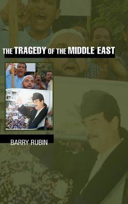 The Tragedy of the Middle East by Barry Rubin image