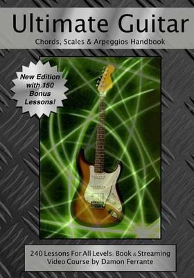 Ultimate Guitar Chords, Scales & Arpeggios Handbook by Damon Ferrante