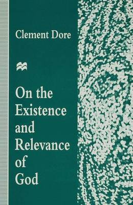 On the Existence and Relevance of God by Clement Dore