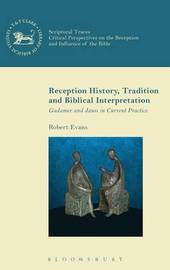 Reception History, Tradition and Biblical Interpretation by Robert Evans