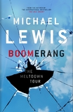 Boomerang: The Meltdown Tour by Michael Lewis