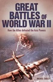Great Battles of World War II by Nigel Cawthorne
