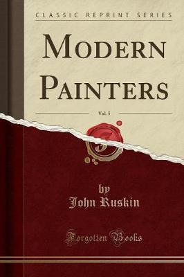Modern Painters, Vol. 5 (Classic Reprint) by John Ruskin