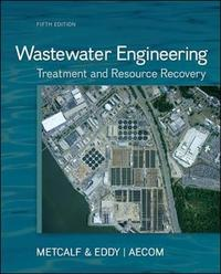 Wastewater Engineering: Treatment and Resource Recovery by Metcalf & Eddy Inc.