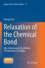 Relaxation of the Chemical Bond by Chang Q Sun
