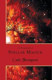 A Handbook of Stellar Magick by Cath Thompson image
