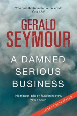 A Damned Serious Business by Gerald Seymour image