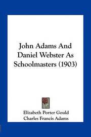 John Adams and Daniel Webster as Schoolmasters (1903) by Elizabeth Porter Gould