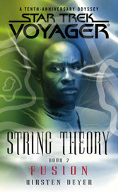 Star Trek: Voyager: String Theory: Bk. 2: Fusion by Kristin Beyer image