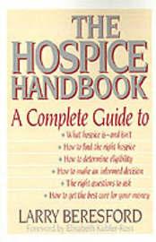 Hospice Handbook 1993 by Larry Beresford