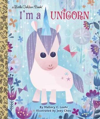 I'm a Unicorn by Mallory Loehr