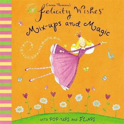 Felicity Wishes: Mix-ups and Magic by Emma Thomson