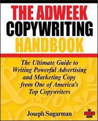 The Adweek Copywriting Handbook by Joseph Sugarman