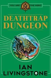 Fighting Fantasy : Deathtrap Dungeon by Ian Livingstone