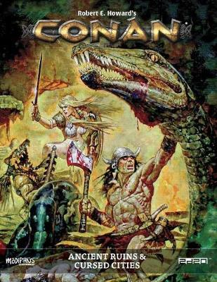 Conan: Ancient Ruins & Cursed Cities by Robert E Howard's