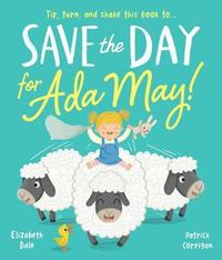 Save the Day for Ada May by Elizabeth Dale