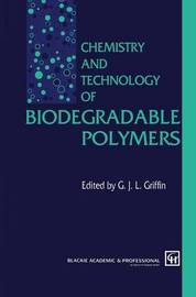 Chemistry and Technology of Biodegradable Polymers