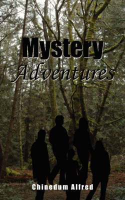 Mystery Adventures by Chinedum Alfred