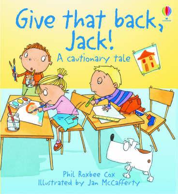 Give That Back, Jack! by J. McCaferty