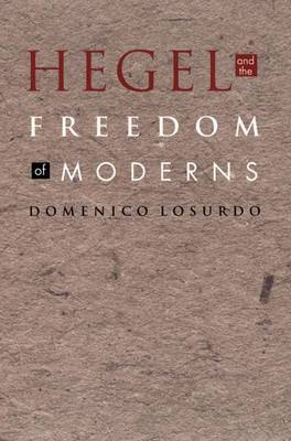 Hegel and the Freedom of Moderns by Domenico Losurdo image