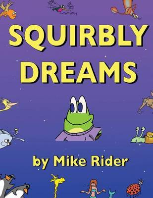 Squirbly Dreams by Mike Rider