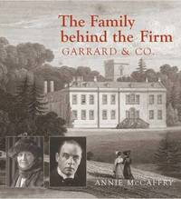 The Family Behind the Firm Garrard and Co by Annie McCaffry image