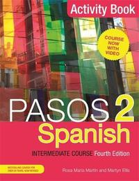 Pasos 2 (Fourth Edition) Spanish Intermediate Course by Martyn Ellis