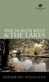 Exploring Woodland: The Northwest & The Lake District by Woodland Trust image