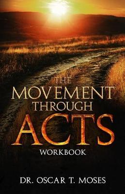 The Movement Through Acts by Oscar Moses