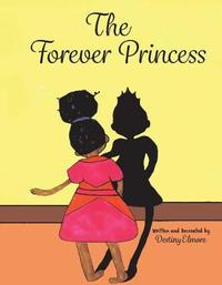 The Forever Princess by Destiny Elmore image