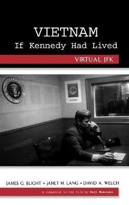 Vietnam If Kennedy Had Lived by James G Blight image