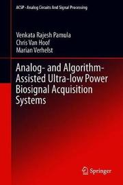 Analog-and-Algorithm-Assisted Ultra-low Power Biosignal Acquisition Systems by Venkata Rajesh Pamula