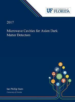 Microwave Cavities for Axion Dark Matter Detectors by Ian Stern image