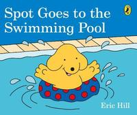 Spot Goes to the Swimming Pool by Eric Hill image