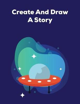 Create And Draw A Story by Blue Elephant Books