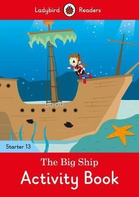 The Big Ship Activity Book - Ladybird Readers Starter Level 13 by Ladybird