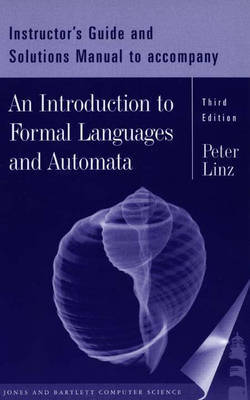 An Introduction to Formal Languages and Automata: Instructor's Manual by Peter Linz image