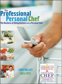 The Professional Personal Chef by Candy Wallace