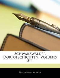 Schwarzwlder Dorfgeschichten, Volumes 3-4 by Berthold Auerbach